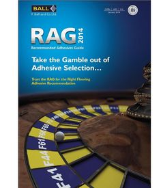 F. Ball and Co. Ltd has released a new version of its Recommended Adhesives Guide (RAG) for 2014, featuring over 5,500 up-to-date adhesive r...