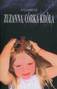 """Pod patronatem medialnym Radia Chrześcijanin ukazała się książką """"Zuzanna, Córka Króla"""". To prawdziwa historia adopcji dziecka w Polsce. Autorka w poruszający sposób opowiada, komentuje zachęca i inspiruje. Poruszająca historia, a w centrum niej Zuzia, mała istota pragnąca normalnej kochającej ją rodziny. Przeczytaj Radia, Crown, History, Corona, Crown Royal Bags, Crowns"""