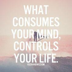 #consumes #mind #consumeyourmind #control #life #controlyourlife #bekind #behappy #bepositive #lovelife #optimism #instalike #follow #motivation #inspiration