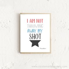 I Am Not Throwing Away My Shot - Inspiration / Encouragement / Just Because Card - Inspirational quote from the broadway musical, Hamilton  THIS CARD... - Measures 5.5 x 4.25 - Includes size A2 light brown envelope - Is printed on 100 lb. white card stock - Blank inside for your own personal message  Also available as a Print... https://www.etsy.com/listing/472346719/i-am-not-throwing-away-my-shot-hamilton  FOR MORE ITEMS - visit my shop! http://www.etsy.com/shop/nicolemariepaperie  Thanks…