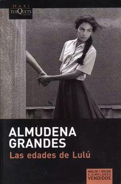 """Almudena Grandes: """"Las edades de Lulu"""" 1989.."""