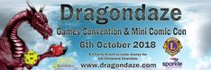 Dragondaze Games & Mini Comic Con 2018 - EventsnWales, Dragondaze is all about Playing Games,Board Games, Roleplaying Games, Card Games and having Fun and Raising Money for Charity, its a one day convention celebrating all things gaming. It's about dressing up as your favorite character and meeting and making friends