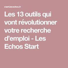 Les 13 outils qui vont révolutionner votre recherche d'emploi - Les Echos Start
