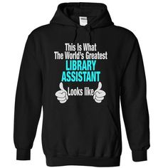 This is what the world is greatest LIBRARY ASSISTANT looks like T-Shirts, Hoodies, Sweatshirts, Tee Shirts (39.99$ ==> Shopping Now!)