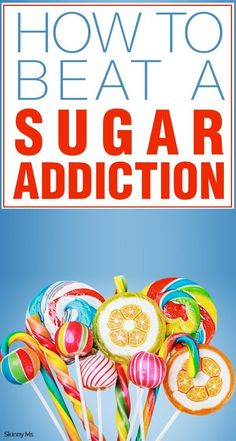 Find yourself craving sugary snacks all day? Skinny Ms. can help with How to Beat a Sugar Addiction.