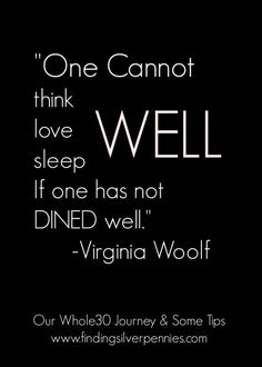 Virginia Woolf quote on dining well and our @whole30 journey. #whole30 #inspiringquote