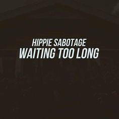 Waiting Too Long - Hippie Sabotage
