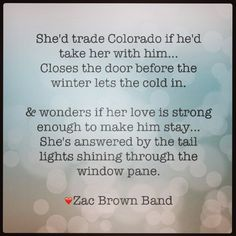 Zac brown band colder weather lyrics quote ❤