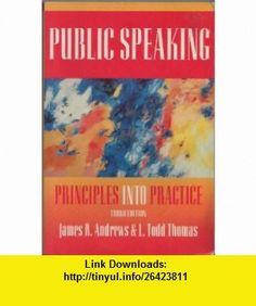 Public speaking Principles into practice (9780536586285) James Robertson Andrews , ISBN-10: 0536586284  , ISBN-13: 978-0536586285 ,  , tutorials , pdf , ebook , torrent , downloads , rapidshare , filesonic , hotfile , megaupload , fileserve