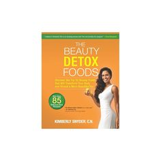 The Beauty Detox Foods (Paperback) by Kimberly Snyder