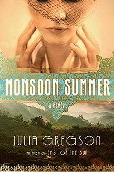 Monsoon Summer: A Novel by Julia Gregson. By the award-winning author of East of the Sun, an epic love story moving from England to India, about the forbidden love between a young Indian doctor and an English midwife. Book Club Books, The Book, Good Books, Books To Read, My Books, Book Clubs, Reading Books, Setting Up A Charity, East Of The Sun
