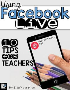 10 tips for teachers using Facebook Live to broadcast lesson ideas, share tips, demo resources, and connect with other teachers. Go Live and engage with other teachers for fun, spontaneous, and worthwhile PD from anywhere!
