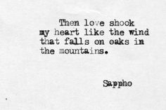 Then love shook my heart like the wind that falls on oaks in the mountains.