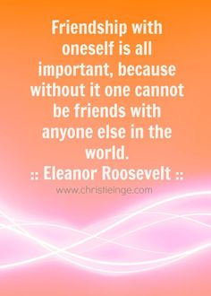 Self love quote by Eleanor Roosevelt