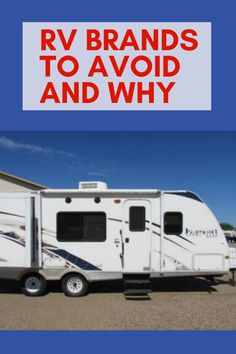 Camper Discover RV Brands to Avoid and Why Travel Trailer Living, Best Travel Trailers, Travel Trailer Camping, Travel Trailer Remodel, Rv Trailers, Small Camper Trailers, Rv Campers For Sale, Camper Trailer For Sale, Small Campers