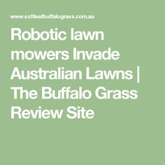 Robotic lawn mowers Invade Australian Lawns | The Buffalo Grass Review Site
