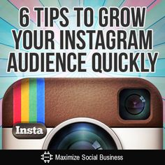 Here's 6 tips to help you grow your Instagram audience ... QUICKLY!