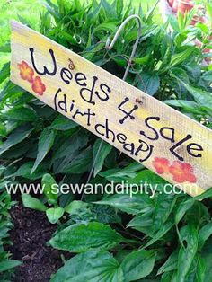 DIY Wooden Signs with Sayings | DIY Garden signs from reclaimed wood...there's a list of witty garden ...
