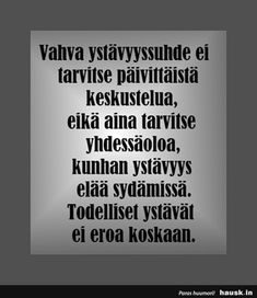 Aloittaa päiväsi hymy! Cool Words, Wise Words, Happy Friendship Day, Beautiful Mind, Funny Texts, Qoutes, Poems, Best Friends, Mindfulness