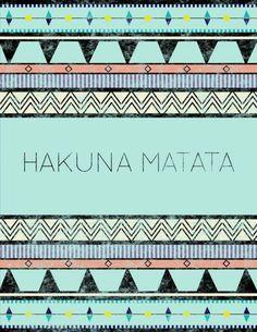 Hakuna Matata way of life.