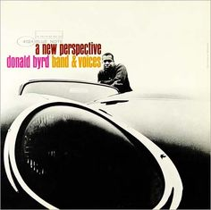 "Donald Byrd: A New Perspective.   Label: Blue Note 4124.   12"" LP. 1963.   Design and photo: Reid Miles."