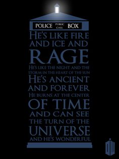 I have this memorized. It's my response to anyone who asks me about the Doctor!
