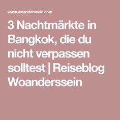 3 Nachtmärkte in Bangkok, die du nicht verpassen solltest | Reiseblog Woanderssein