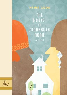 The House on Sugarbush Road, by Meira Cook (Great Plains Publications)