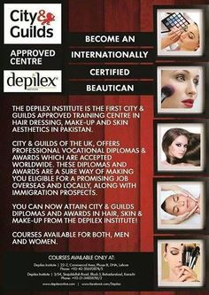 Attain Depilex Institute's and City & Guilds' diplomas. Recognized world over, become an expert in professional make up and hair services. Enroll today!  For further details please visit or call in on:  Depilex Institute 22-Z, Commercial Area, Phase-III, DHA, Lahore. Phone: +92-42-35692874/5  Depilex Beauty Clinic & Institute 3/54, Sirajuldullah Road,  Block 3, Bahadurabad,  Karachi, Pakistan. Phone: +92-21-34858781 / 2