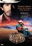 Pure Country, with George Strait. GREAT!!!
