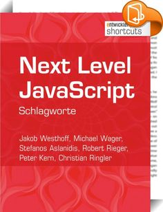 Next Level JavaScript    ::  JavaScript besitzt in der Webentwicklung einen hohen Stellenwert. Die Verbreitung von JavaScript ist wohl kaum mehr aufzuhalten. Doch was zeichnet JavaScript im Vergleich zu anderen Sprachen aus? Dieser spannenden Frage geht u.a. das erste Kapitel des shortcuts nach. Das zweite Kapitel gibt anschließend einen Überblick über moderne JavaScript-Applikationen. In Kapitel 3 werden abschließend die Erfahrungen eines .NET-Teams auf der Entdeckungsreise durch die ...