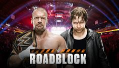 WWE News: Updated 'WWE Roadblock' And 'WWE WrestleMania 32' Cards — Confirmed & Rumored Matches