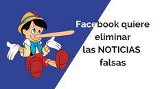 #Facebook #Noticias Cosas que podría hacer Facebook para eliminar las noticias falsas