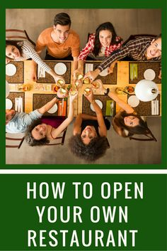 How to Open Your Own Restaurant in 10 Easy Steps.