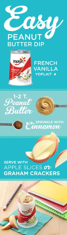 Have a Yoplait Original French Vanilla in the fridge? Make this super easy, extra creamy Peanut Butter Yogurt Dip for a special treat or snack for the whole family. Mix a tablespoon of peanut butter into the yogurt cup and top with cinnamon. Keep apples or graham crackers on hand for dipping. Psst--you can also double or triple this recipe and serve it in a bowl for guests!