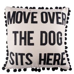 Red Barrel Studio Uriel Move over the Dog Sits Here Throw Pillow Red Throw Pillows, White Pillows, Diy Pillows, Outdoor Throw Pillows, Throw Pillow Covers, Accent Pillows, Cushions, I Love Dogs, Puppy Love