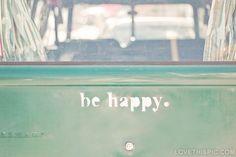 Be Happy quote vintage happy life volkswagen van vw