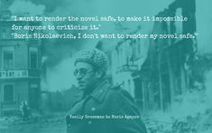 Here the Russian author Vasily Grossman resists editorial efforts to render his novel 'safe', even though this delayed the publication of his novel. Editorial Board, E 10, Integrity, Book Review, Quotations, Russia, Things I Want, Literature, Writer