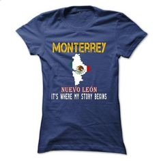 MONTERREY - Its Where My Story Begins! - #maxi tee #hipster sweater. I WANT THIS => https://www.sunfrog.com/States/MONTERREY--Its-Where-My-Story-Begins-60337413-Ladies.html?68278