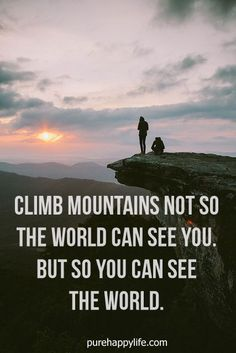 #quotes - Climb mountains not...more on purehappylife.com