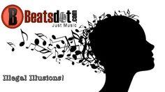 Illegal Illusions | Beatsdot.com