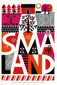 by Maria Holmer Dahlgren. Småland is a historical province in southern Sweden.
