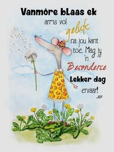 Good Morning Inspirational Quotes, Good Morning Quotes, Funny Good Morning Messages, Me Quotes, Qoutes, Lekker Dag, Afrikaanse Quotes, Goeie More, Gif Pictures