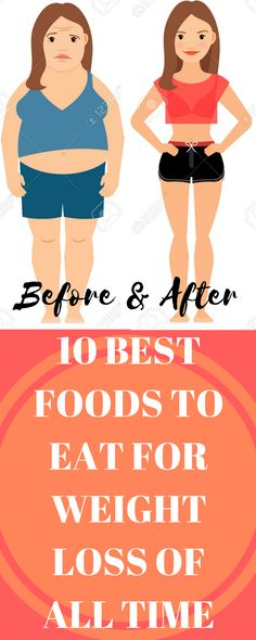 10 BEST FOODS TO EAT FOR WEIGHT LOSS OF ALL TIME