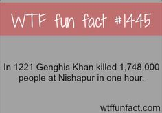 WTF Fun Fact#1445 Did Genghis Khan kill 1million people in one hour