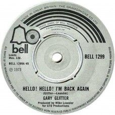 """7"""" 45RPM Hello! Hello! I'm Back Again/I.O.U. by Gary Glitter from Bell (BELL 1299)"""