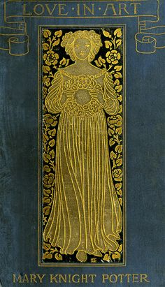 Love in Art.Mary Knight Potter 1898 - Could be fun to try an icon image in reverse with gold ink on black paper or dark painted background. Book Cover Art, Book Cover Design, Book Design, Book Art, Victorian Books, Antique Books, Vintage Book Covers, Vintage Books, Art Nouveau