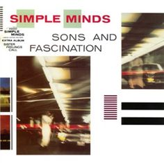 Simple Minds - Sons and Fascination. By Malcolm Garrett.