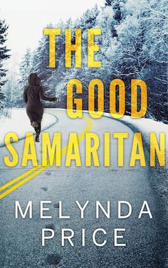 Book Tour Featuring *The Good Samaritan* by Melynda Price @MelyndaPrice1 @xpressotours #giveaway ~ I'm Into Books ~ Book Tours & Reviews