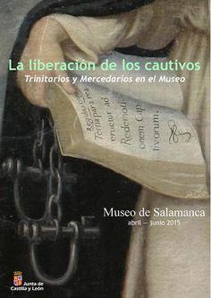 """Exposición en el Museo de Salamanca: """"La liberación de los cautivos. Trinitarios y Mercedarios en el Museo"""". Del 24 de abril al 28 de junio de 2015"""